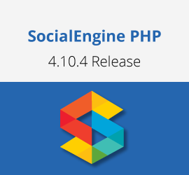 Upgrade to SocialEngine PHP 4.10.4 with SocialEngineAddOns Compatible Plugins & Themes