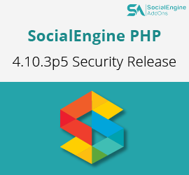 Upgrade Your SocialEngine Website to 4.10.3p5 for Critical Security Patch