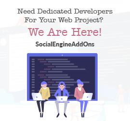 Need Dedicated Developers For Your SocialEngine Website? SocialEngineAddOns Is Here For You!