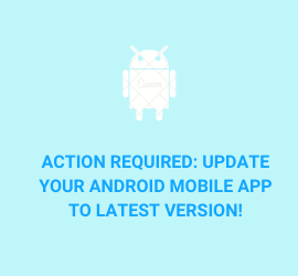 Action Required: Update your Android Mobile App to Latest version