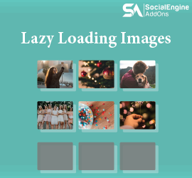 New Release: Lazy Loading Images – Page Speed Optimization Plugin To Speed-up Your SocialEngine Website Pages Loading